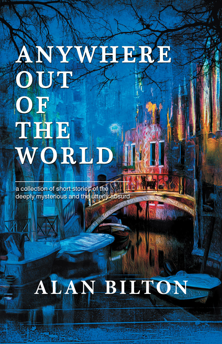 Anywhere Out of the World by Alan Bilton - Book Cover