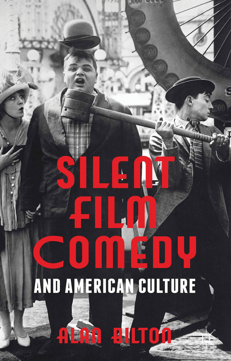 Silent Film Comedy and American Culture by Alan Bilton - Book Cover